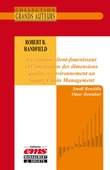 Robert B. Handfield - La relation client-fournisseur et l'intégration des dimensions qualité et environnement au Supply Chain Management