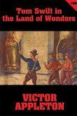 Tom Swift #20: Tom Swift in the Land of Wonders: The Underground Search for the Idol of Gold