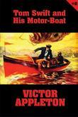 Tom Swift #2: Tom Swift and His Motor-Boat: The Rivals of Lake Carlopa
