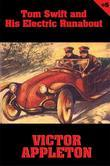 Tom Swift #5: Tom Swift and His Electric Runabout: The Speediest Car on the Road