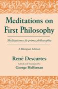 Meditations on First Philosophy/ Meditationes de prima philosophia: A Bilingual Edition