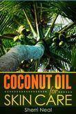 Coconut Oil For Skin Care: Coconut Oil Beauty Secrets and Tips