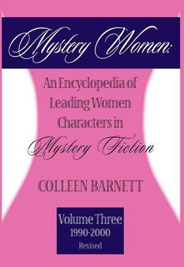 Mystery Women, Volume Three (Revised): An Encyclopedia of Leading Women Characters in Mystery Fiction: 1990-2002