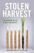 Stolen Harvest: The Hijacking of the Global Food Supply