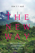 The New Way: Protestantism and the Hmong in Vietnam