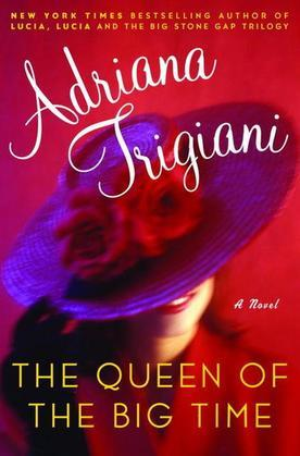 The Queen of the Big Time: A Novel