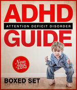 ADHD Guide Attention Deficit Disorder: Coping with Mental Disorder such as ADHD in Children and Adults, Promoting Adhd Parenting: Helping with Hyperac