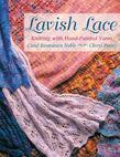 Lavish Lace: Knitting with Hand-Painted Yarns