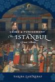 Crime and Punishment in Istanbul: 1700-1800