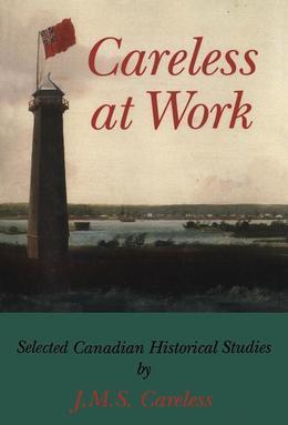 Careless at Work: Selected Canadian historical studies