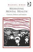 Mediating Mental Health: Contexts, Debates and Analysis