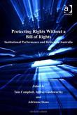 Protecting Rights Without a Bill of Rights: Institutional Performance and Reform in Australia