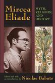 Mircea Eliade: Myth, Religion, and History