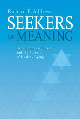 Seekers of Meaning: Baby Boomers, Judaism, and the Pursuit of Healthy Aging