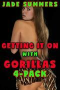 Getting it On With Gorillas 4-Pack: Bestiality Zoophilia Gangbang Cocksucking Swallowing Mind Control Hypnosis Virgin Breeding Milking Creaming Spitroast All Holes Filled Dub Con Taboo