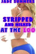 Stripped and Milked at the Zoo: Bestiality, Zoophilia, Mind Control, Gangbang, Oral, Anal, CIP CIA CIM, Forced Exhibitionism, Forced Lactation