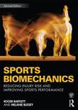 Sports Biomechanics: Reducing Injury Risk and Improving Sports Performance