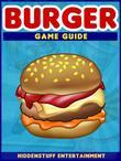 Burger Game Guide Unofficial