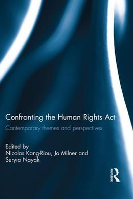 Confronting the Human Rights ACT 1998: Contemporary Themes and Perspectives