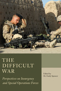 The Difficult War: Perspectives on Insurgency and Special Operations Forces