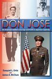 Don Jose: An American Soldier's Courage and Faith in Japanese Captivity