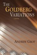 The Goldberg Variations: A Novel