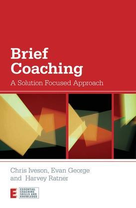 Brief Coaching: A Solution Focused Approach