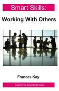 Smart Skills: Working With Others