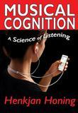 Musical Cognition: A Science of Listening