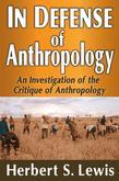 In Defense of Anthropology: An Investigation of the Critique of Anthropology