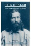 The Healer: The Story of Francis Schlatter