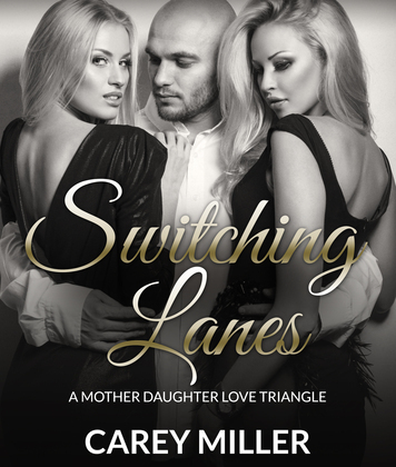Switching Lanes: A Mother Daughter Love Triangle