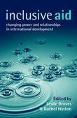 Inclusive Aid: Changing Power and Relationships in International Development