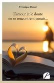 L'amour et le doute ne se rencontrent jamais...