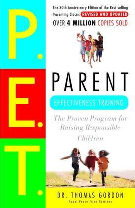 Parent Effectiveness Training: The Proven Program for Raising Responsible Children