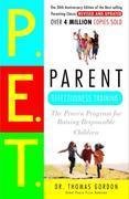 Parent Effectiveness Training: The Proven Program for Raising Responsible Children