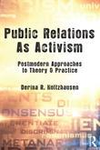 Public Relations as Activism: Postmodern Approaches to Theory & Practice