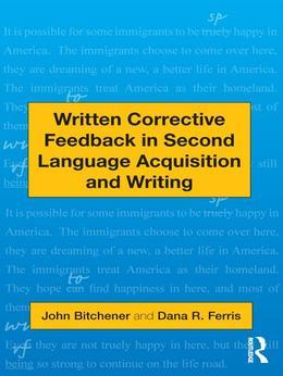 Written Corrective Feedback in Second Language Acquisition and Writing