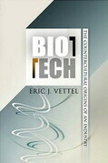 Biotech: The Countercultural Origins of an Industry