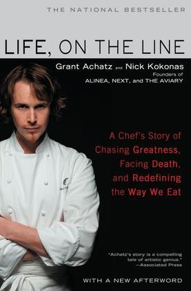 Life, on the Line: A Chef's Story of Chasing Greatness, Facing Death, and Redefining the Way We Eat