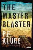 The Master Blaster: A Novel