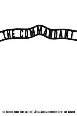 The Commandant: An Account by the First Commanding Officer of Auschwitz