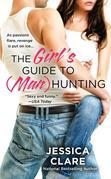 The Girl's Guide to (Man)Hunting