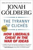 The Tyranny of Cliches: How Liberals Cheat in the War of Ideas