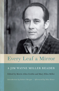Every Leaf a Mirror: A Jim Wayne Miller Reader