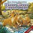 Three Clever Coyote Pups (Tres Listos Coyotitos)