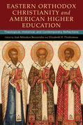 Eastern Orthodox Christianity and American Higher Education: Theological, Historical, and Contemporary Reflections