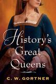History's Great Queens 2-Book Bundle: The Last Queen and The Confessions of Catherine de Medici