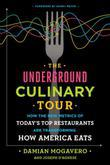 The Underground Culinary Tour: How the New Metrics of Today's Top Restaurants Are Transforming How America Eats