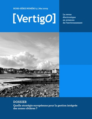 Hors-série 5   2009 - Quelle stratégie européenne pour la gestion intégrée des zones côtières ? - VertigO